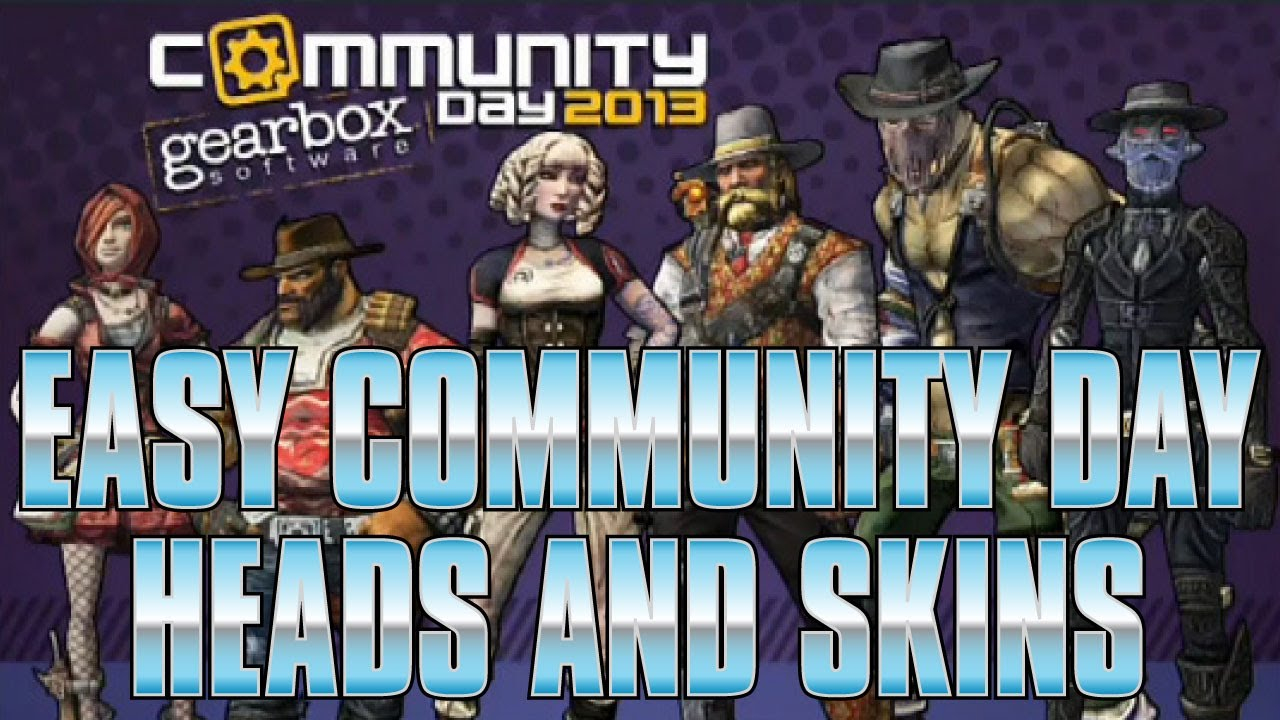 Borderlands 2 - Easy Community Day Heads And Skins (Get Them All In 1 Hour)
