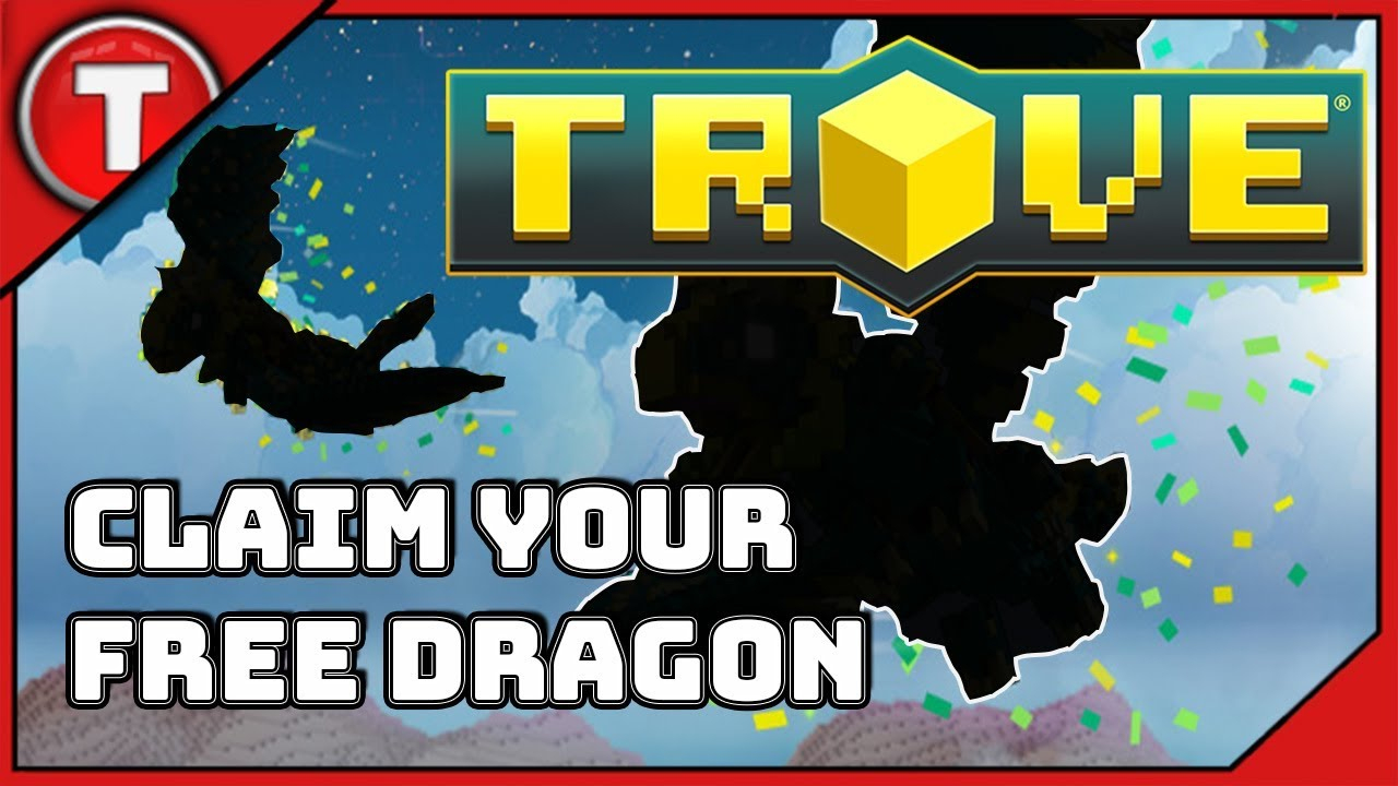 Trove - Claim Your Free Dragon , Ally & Mount