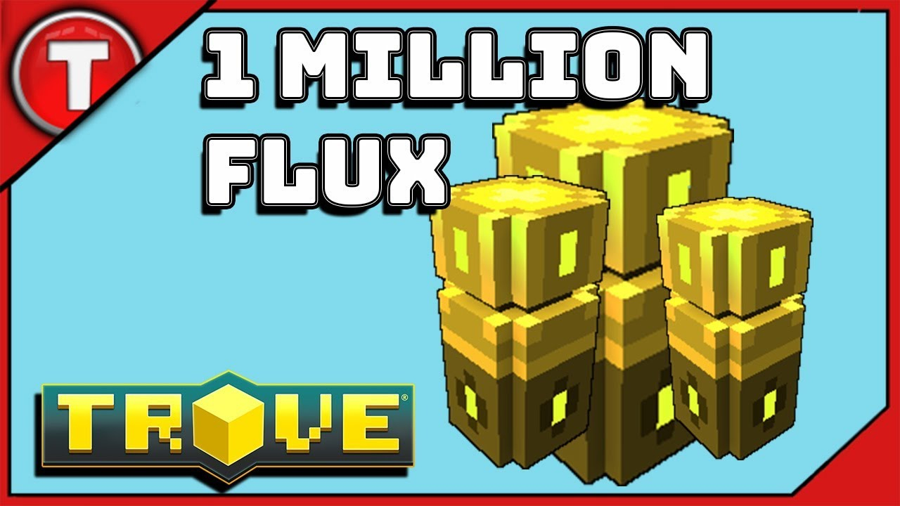 Trove - How I Make 1 Million Flux & How You Can Do It Too!!!!!!